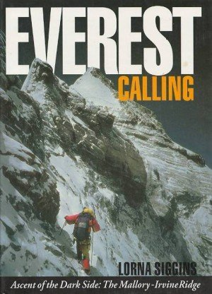 Everest Calling: Ascent of the Dark Side : The Mallory-Irvine Ridge