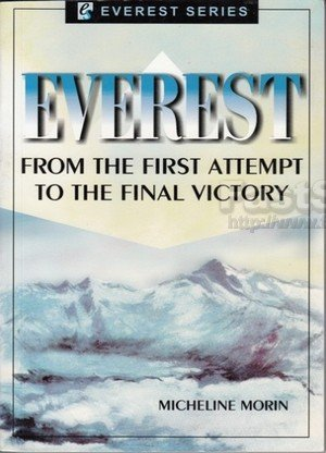 Everest From the First Attempt to the Final Victory