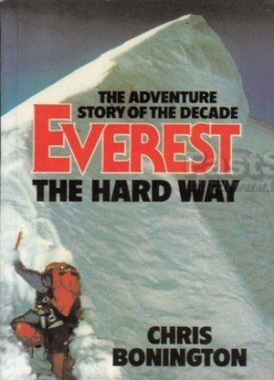 Everest the Hard Way The Adventure Story of the Decade