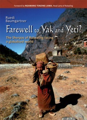 Farewell to Yak and Yeti? The Sherpas of Rolwaling Facing a Globalised World