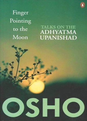 Finger Pointing to the Moon: Talks on the Adhyatma Upanishad