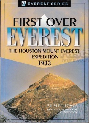 First Over Everest The Houston-Mount Everest Expedition 1933