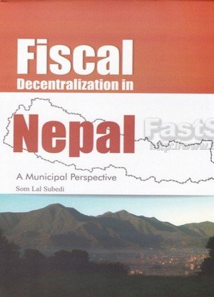 Fiscal Decentralization in Nepal A Municipal Perspective