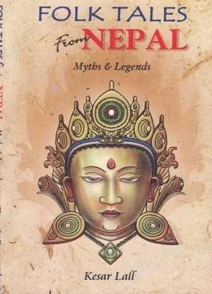 Folk Tales from Nepal: Myths and Legends