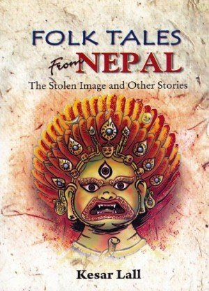 Folk Tales from Nepal The Stolen Image and other stories