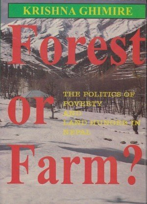 Forest or Farm?: The Politics of Poverty and Land Hunger in Nepal