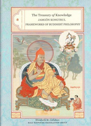 The Treasury of Knowledge Book 6, Part 3:  Frameworks of Buddhist Philosophy