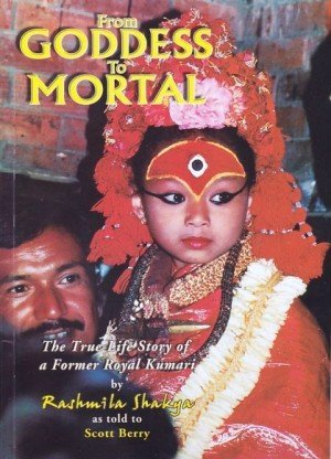 From Goddess to Mortal: The True Life Story of a Former Royal Kumari