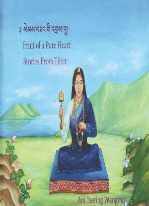 Fruit of a Pure Heart: Stories From Tibet