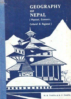 Geography of Nepal: Physical, Economic, Cultural and Regional