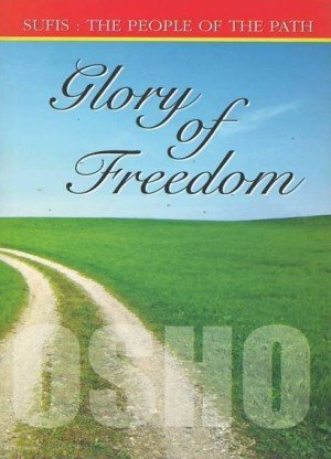 Glory of Freedom: Sufis the People of the Path