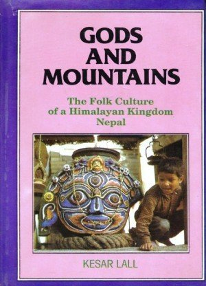 Gods and Mountains: The Folk Culture of a Himalayan Kingdom Nepal