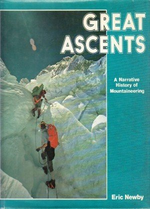 Great Ascentsa: A Narrative History of Mountaineering