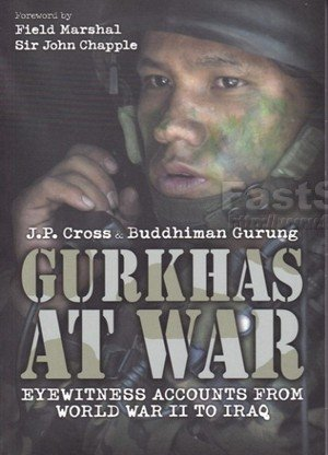 Gurkhas at War Eyewitness Accounts from World War II to Iraq