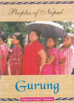Peoples of Nepal: Gurung