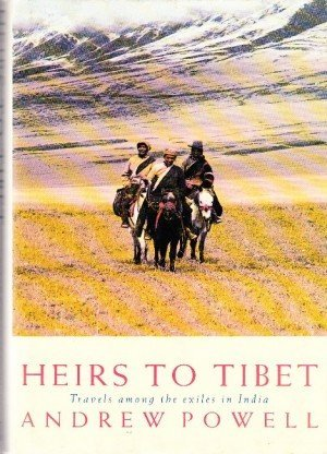 Heirs to Tibet: Travels Among the Exiles in India