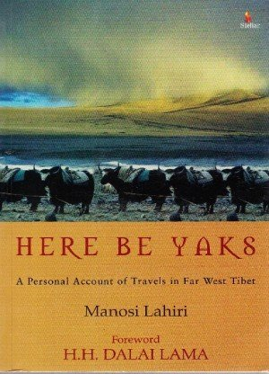 Here Be Yak 8: A Personal Account of Travels In Far West Tibet
