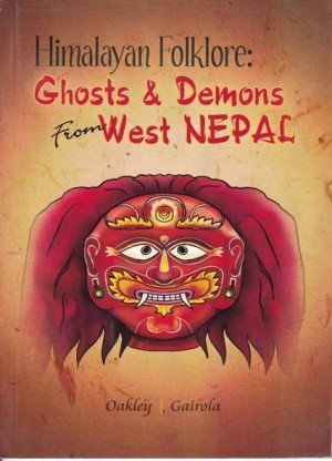 Himalayan Folklore: Ghosts & Demons from West Nepal