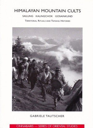 Himalayan Mountain Cults: Sailung Kalingchok Gosaikund: Territorial Rituals and Tamang Histories