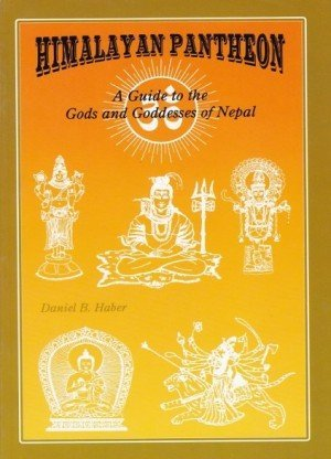 Himalayan Pantheon A Guide to the Gods and Goddesses of Nepal