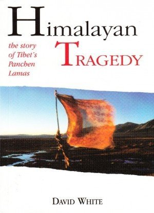 Himalayan Tragedy: The Story of Tibet's Panchen Lamas