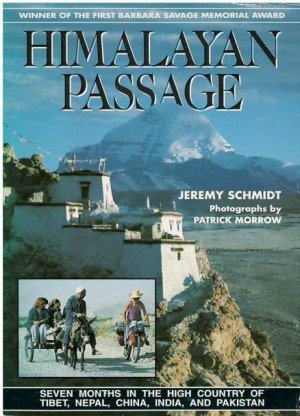 Himalayan Passage: Seven Months In The High Country of Tibet, Nepal, China, India, And Pakistan