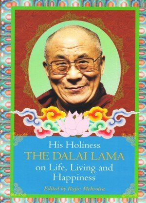 His Holiness the Dalai Lama on Life, Living and Happiness