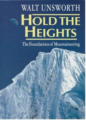 Hold The Heights: The Foundations of Mountaineering