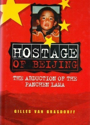 Hostage of Beijing: The Abduction of the Panchen Lama