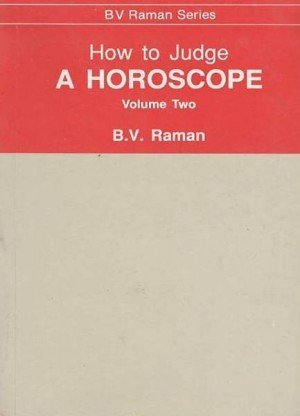 How to Judge a Horoscope (Volume Two)