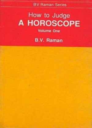 How to Judge a Horoscope (Volume One)