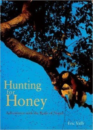 Hunting for Honey: Adventures with the Rajis of Nepal