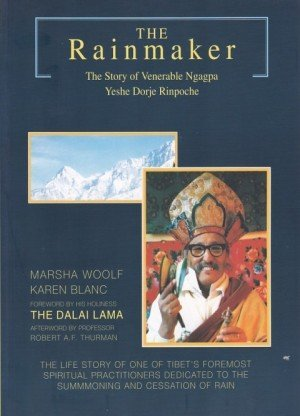 The Rainmaker: The Story of Venerable Ngagpa Yeshe Dorje Rinpoche