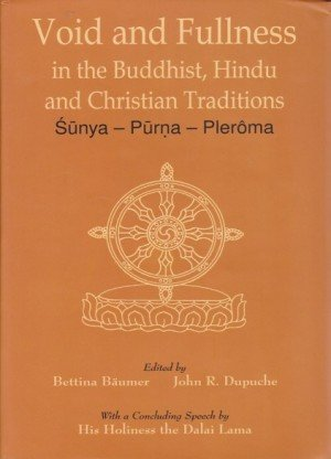 Void and Fullness in the Buddhist, Hindu and Christian Traditions