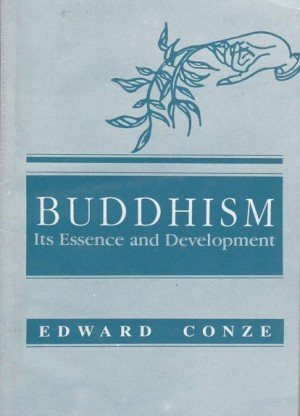 Buddhism: Its Essence and Development