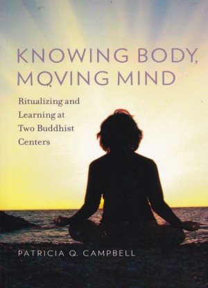 Knowing Body, Moving Mind: Ritualizing and Learning at Two Buddhist Centres