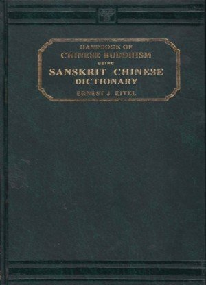 Handbook of Chinese Buddhism Being Sanskrit Chinese Dictionary