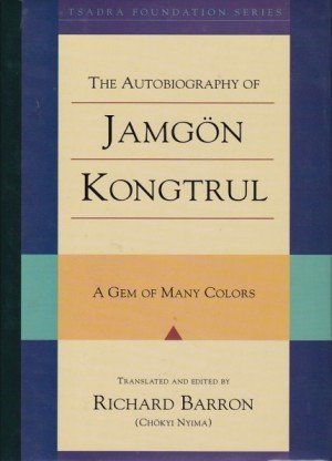 The Autobiography of Jamgon Kongtrul: A Gem of Many Colours