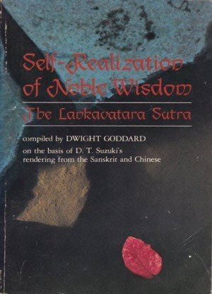 Self-Realization of Noble Wisdom: The Lankavatara Sutra