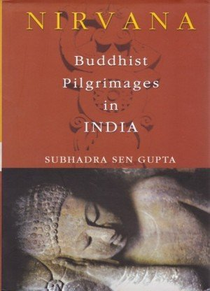Nirvana: Buddhist Pilgrimages in India