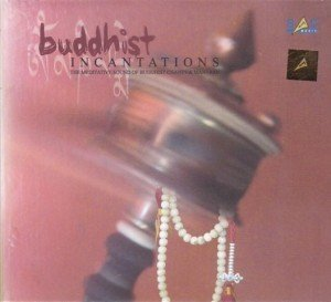 Buddhist Incantations -The Meditative Sound of Buddhist Chants and Mantras