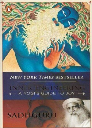 Inner Engineering A Yogi's Guide to Joy