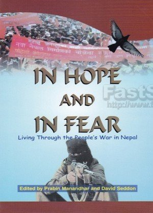 In Hope and in Fear Living Through the People's War in Nepal