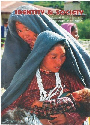 Identity And Society: Social Exclusion And Inclusion In Nepal
