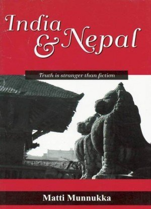 India and Nepal: Truth is stranger than fiction