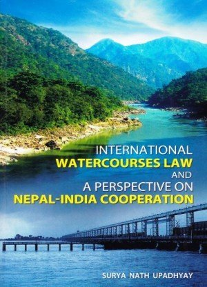 International Watercourses Law and a Perspective on Nepal-India Cooperation