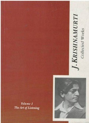 Collected Words of J. Krishnamurti Vol. I: The Art of Listening (1933-1934)