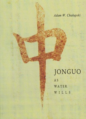Jonguo: As Water Wills