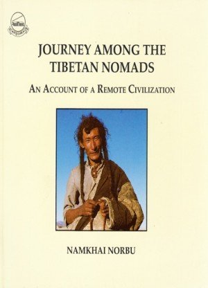 Journey Among the Tibetan Nomads: An Account of a Remote Civilization