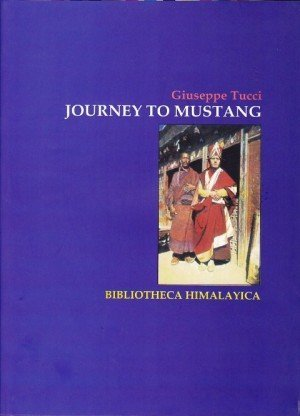 Journey to Mustang 1952 (Bibliotheca Himalayica)